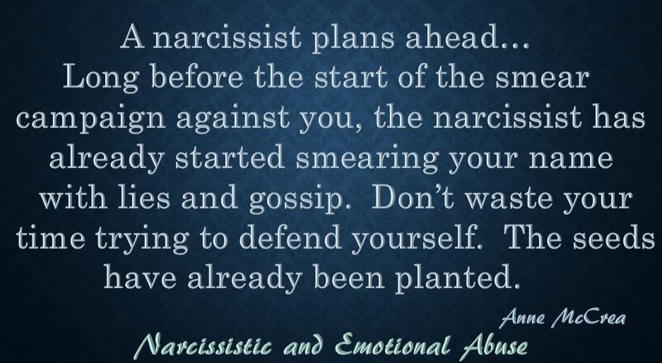 A narcissist plans ahead...