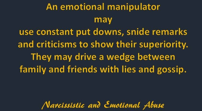 An emotional manipulator...