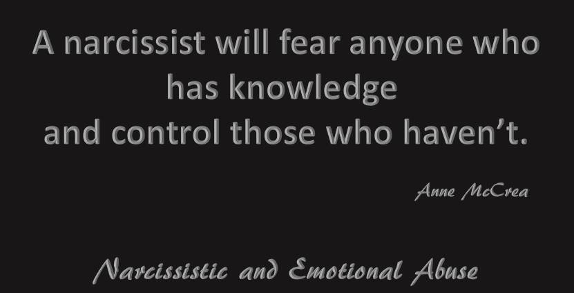 A narcissist will fear anyone...