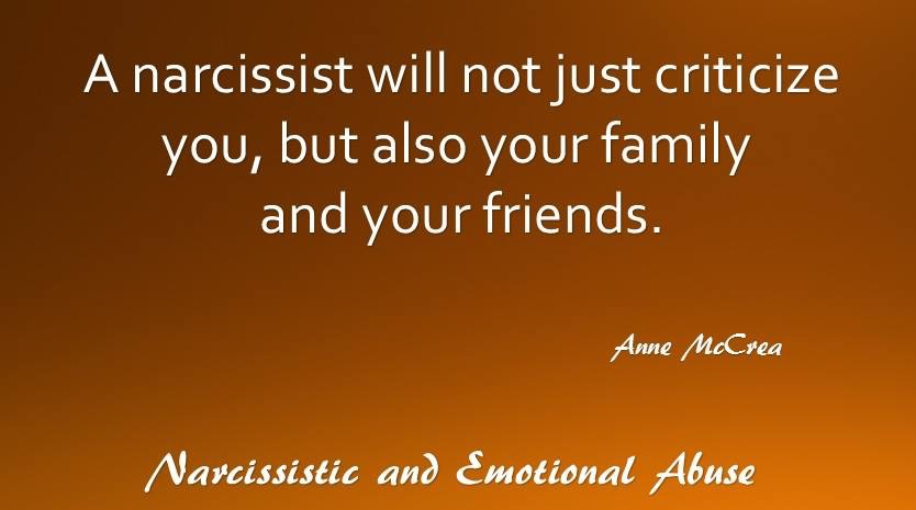 A narcissist will not just criticize...