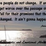 Abusive people do not change...