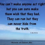 You can't make anyone act right...