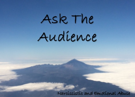 Ask the Audience – Narcissistic and Emotional Abuse